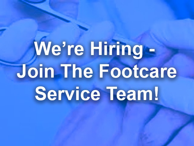 We're Hiring – Foot Health Care Assistant